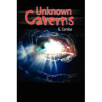 Cavernes inconnues par Corrice & G.