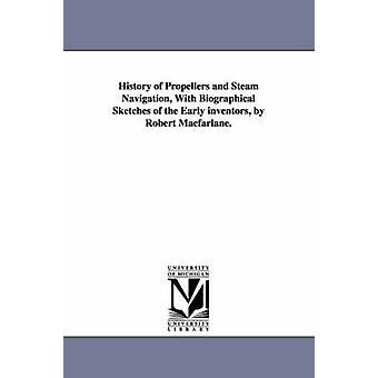 Histoire d'hélices et de Steam Navigation avec notes biographiques des premiers inventeurs par Robert Macfarlane. par Macfarlane & Robert