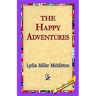 The Happy Adventures by Middleton & Lydia Miller