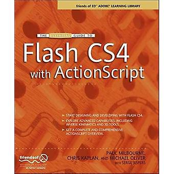 The Essential Guide to Flash CS4 with ActionScript by Milbourne & Paul