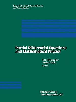 Partial Differential Equations and Mathematical Physics  The DanishSwedish Analysis Seminar 1995 by Hrhommeder & Lars