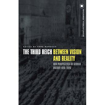 The Third Reich Between Vision and Reality New Perspectives on German History 19181945 by Mommsen & Hans
