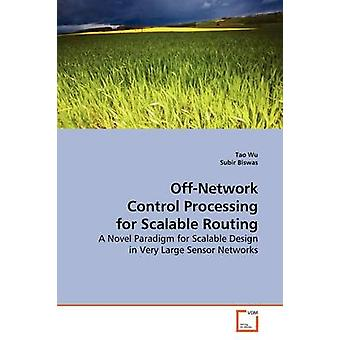 OffNetwork Control Processing for Scalable Routing by Wu & Tao