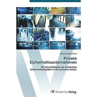 Private Sicherheitsunternehmen by Ulrich Christina Maria