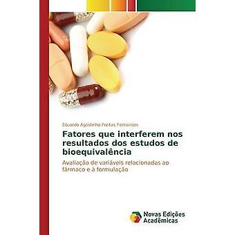 Fatores que interferem nos resultados dos estudos de bioequivalncia par Agostinho Freitas Fernandes Eduardo