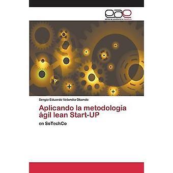 Aplicando la metodologa gil lean StartUP by Velandia Obando Sergio Eduardo