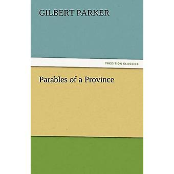 Parables of a Province by Parker & Gilbert