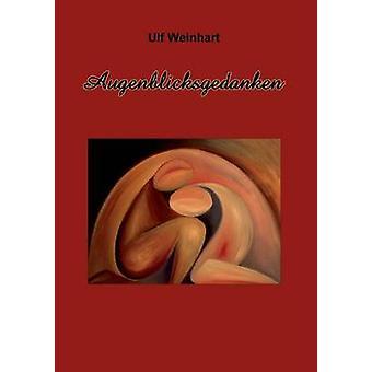 Augenblicksgedanken von Weinhart & Ulf
