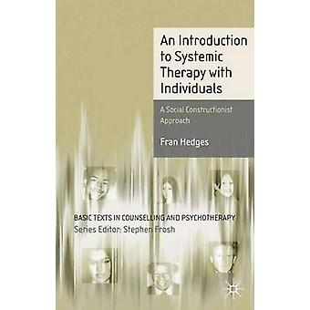 An Introduction to Systemic Therapy with Individuals - A Social Constr