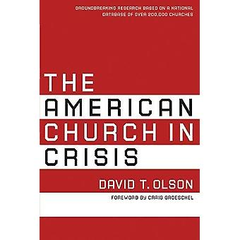 The American Church in Crisis - Groundbreaking Research Based on a Nat