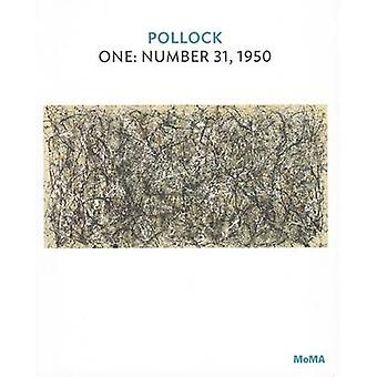 Pollock - One - Number 31 - 1950 by Charles F. Stuckey - 9780870708480