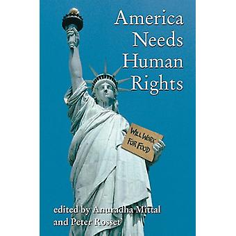 America Needs Human Rights by Anuradha Mittal - Peter Rosset - 978093