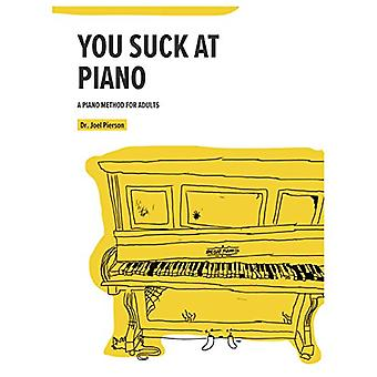 You Suck at Piano - 9780999393604 Book