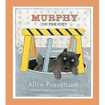 Murphy in the City by Alice Provensen - Alice Provensen - 97814424197