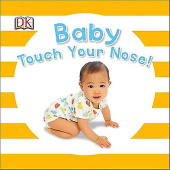 Baby Touch Your Nose by DK - Dawn Sirett - 9781465450715 Book