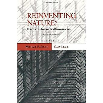 Reinventing Nature? - Responses to Postmodern Deconstruction (2nd) by