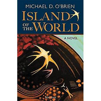 The Island of the World by Michael O'Brien - 9781586174903 Book