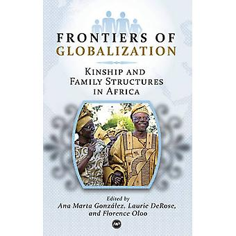 Frontiers of Globalization - Kinship and Family Structures in Africa b