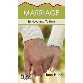 Marriage Minibook (Hope for the Heart - June Hunt) - To Have and to Ho