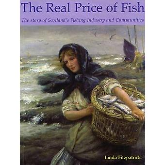 The Real Price of Fish - The Story of Scotland's Fishing Industry and