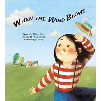 When the Wind Blows by Mi-Hye Kim - Joy Cowley - Yun-Mi Guh - 9781925