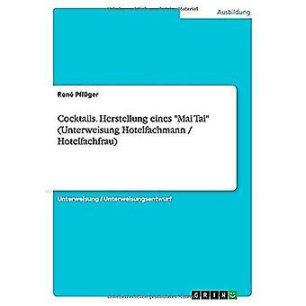 Cocktails. Herstellung Eines Mai Tai (Unterweisung Hotelfachmann / Ho