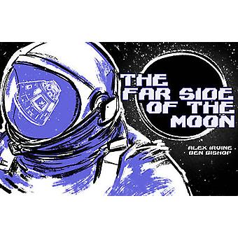 Far Side of the Moon - The Story of Apollo 11's Third Man by Alex Irvi