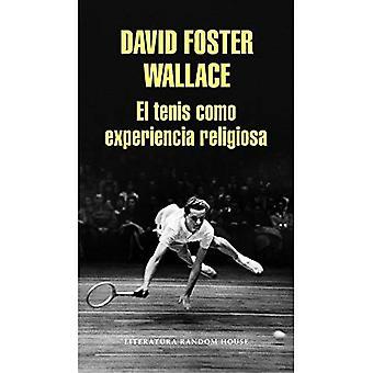 El Tenis Como Experiencia Religiosa / On Tennis