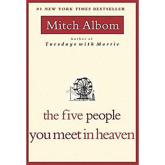 The Five People You Meet in Heaven by Mitch Albom - 9781401308582 Book