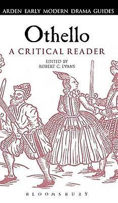 Othello A Critical Reader by Robert C. Evans
