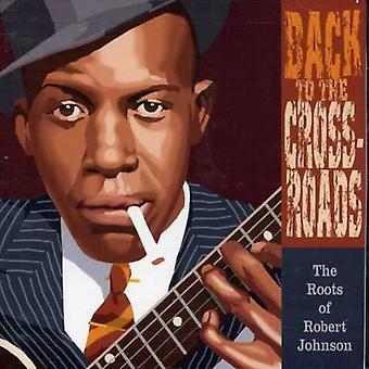 Robert Johnson - tilbage til vejkrydset [CD] USA importerer