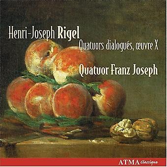 Henri-Joseph Rigel - Henri-Joseph Rigel: Quatuors Dialogu S, importazione USA Oeuvre X [CD]