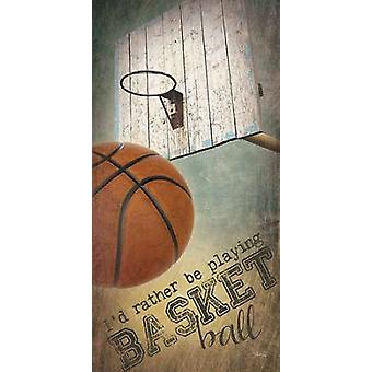 Id Rather be Playing Basketball Poster Print by Marla Rae (9 x 18)