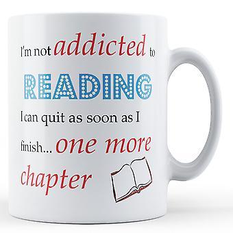 Yo no soy adicto a la lectura... - taza de cerámica impresa