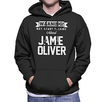 Warning Many Start Talking About Jamie Oliver Men's Hooded Sweatshirt