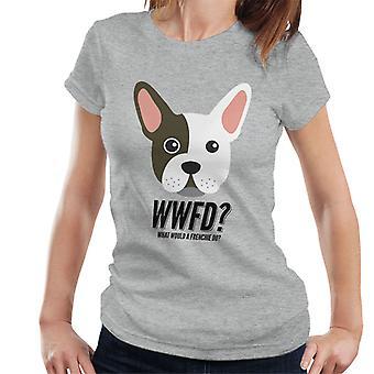 Hva ville en Frenchie gjøre kvinner t-skjorte