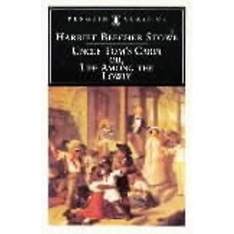 Uncle Tom's Cabin - Or - Life Among the Lowly by Harriet Beecher Stowe