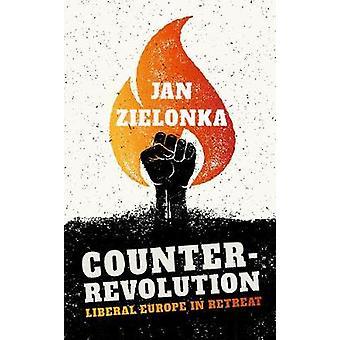 الثورة المضادة-أوروبا الليبرالية في تراجع من يان جيلونكا-97801