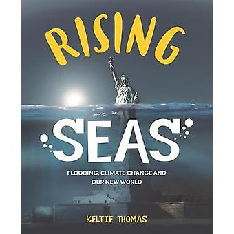 Rising Seas - Confronting Climate Change - Flooding And Our New World -