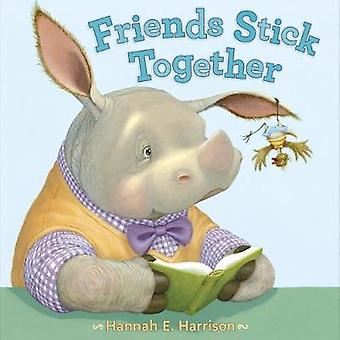 Friends Stick Together by Hannah E. Harrison - 9780399186653 Book