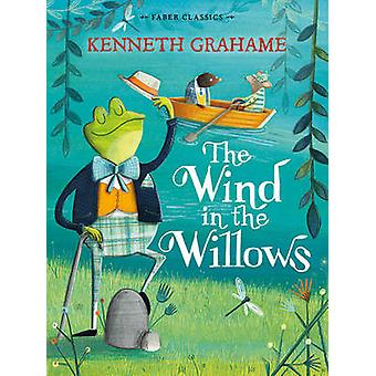 The Wind in the Willows - Faber Children's Classics (Main) by Kenneth