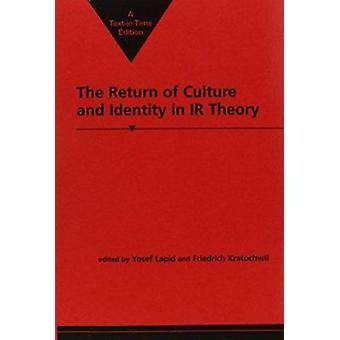 The Return of Culture and Identity in IR Theory (New edition) by Yose