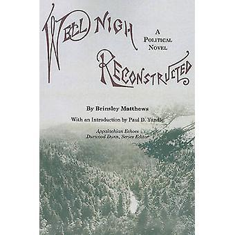 Well-Nigh reconstruit - un roman politique de Brinsley Matthews - Pau