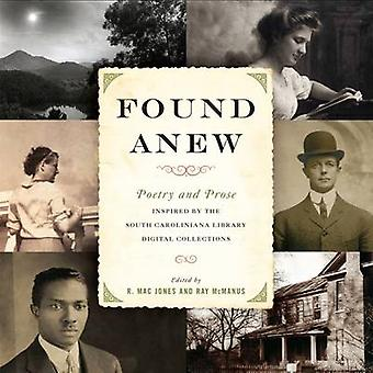 Found Anew - Poetry and Prose Inspired by the South Caroliniana Librar