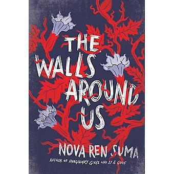 The Walls Around Us by Nova Ren Suma - 9781616205904 Book