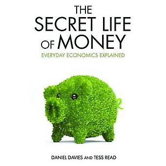La vie secrète d'argent - économie quotidienne expliquée par Daniel Davi