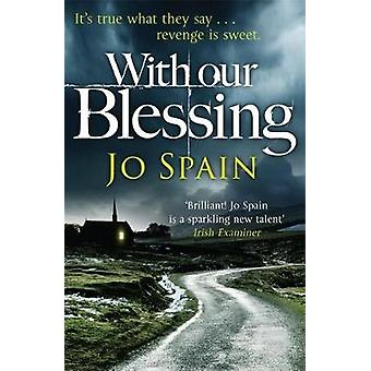 With Our Blessing - An Inspector Tom Reynolds Mystery - No. 1 by Jo Spa