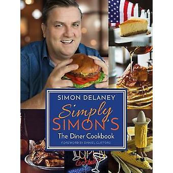 Tout simplement Simon - le livre de cuisine salle à manger par Simon Delaney - 9781785301360 B