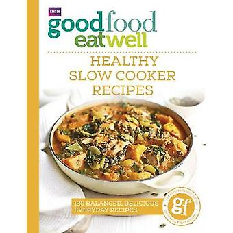 Good Food Eat Well - Healthy Slow Cooker Recipes - 9781785941986 Book