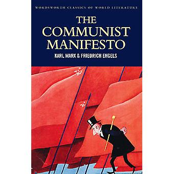 The Communist Manifesto; The Condition of the Working Class in Englan